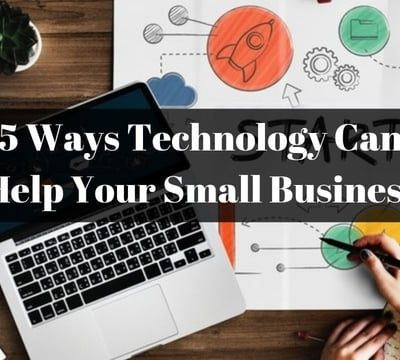 5 Ways Technology Can Help Your Small Business