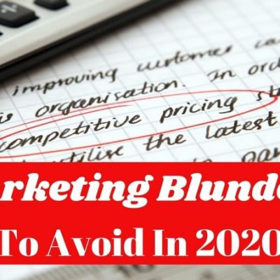 Marketing Mistakes – 5 Post-Pandemic Marketing Blunders To Avoid In 2020