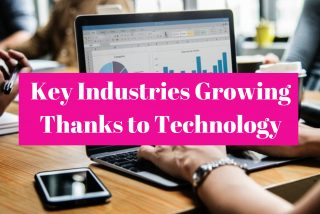 Key Industries Growing Thanks to Technology